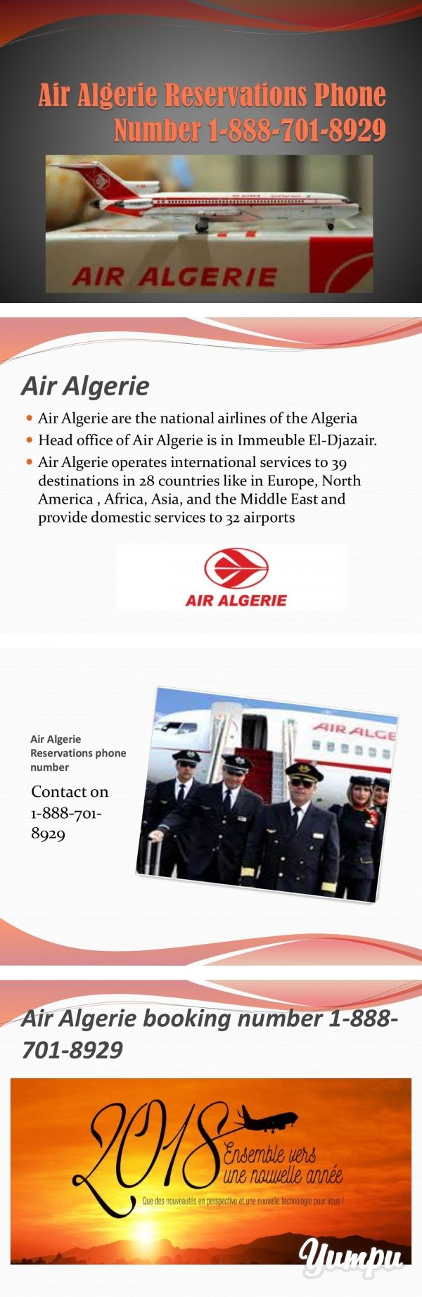 Air Algerie customer service number 1-888-701-8929 | booking number  - Magazine with 12 pages: Air Algerie is basically a regional flight of the Algeria. There are so many services provided by the Air Algerie like customers can book their flight tickets by just on call on the Air Algerie reservations phone number 1-888-701-8929.  If the customer need to know the any of the status about the Air Algerie then the  customers can contact to the Air Algerie customer service number 1-888-701-8929.