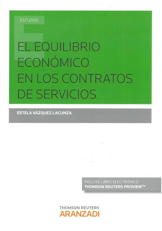 Vázquez Lacunza, Estela: El equilibrio económico en los contratos de servicios. Cizur Menor : Thomson Reuters Aranzadi, 2016, 319 p.