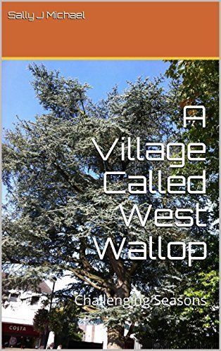 A+Village+Called+West+Wallop:+Challenging+Seasons+by+Sally+J+Michael,+http://www.amazon.co.uk/dp/B00N66JL3C/ref=cm_sw_r_pi_dp_4cslwb0AJ01HG
