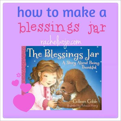 How to Make a Blessings Jar: Includes a review of the wonderful book you won't want to miss sharing with your kiddos.