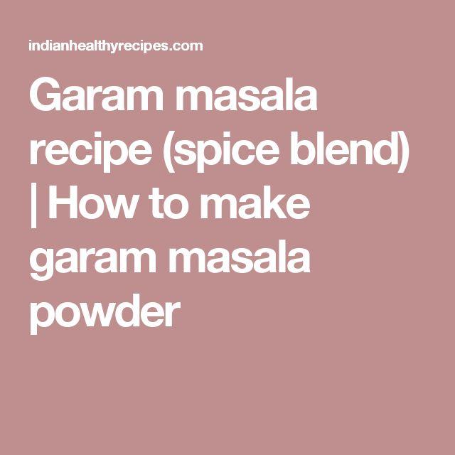 Garam masala recipe (spice blend)   How to make garam masala powder