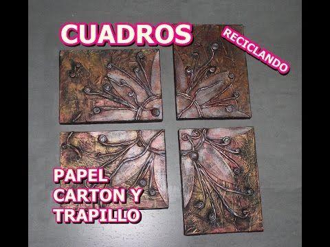CUADROS  RECICLANDO PAPEL, CARTON Y TRAPILLO - YouTube