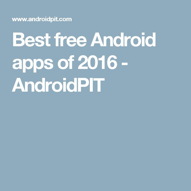 Best free Android apps of 2016 - AndroidPIT