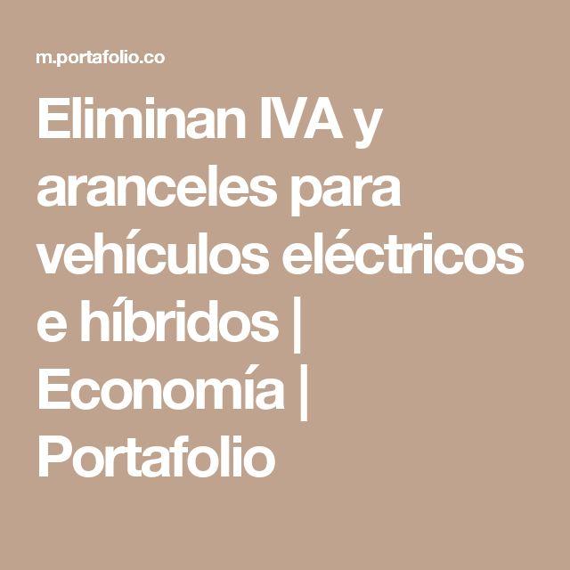 Eliminan IVA y aranceles para vehículos eléctricos e híbridos | Economía | Portafolio