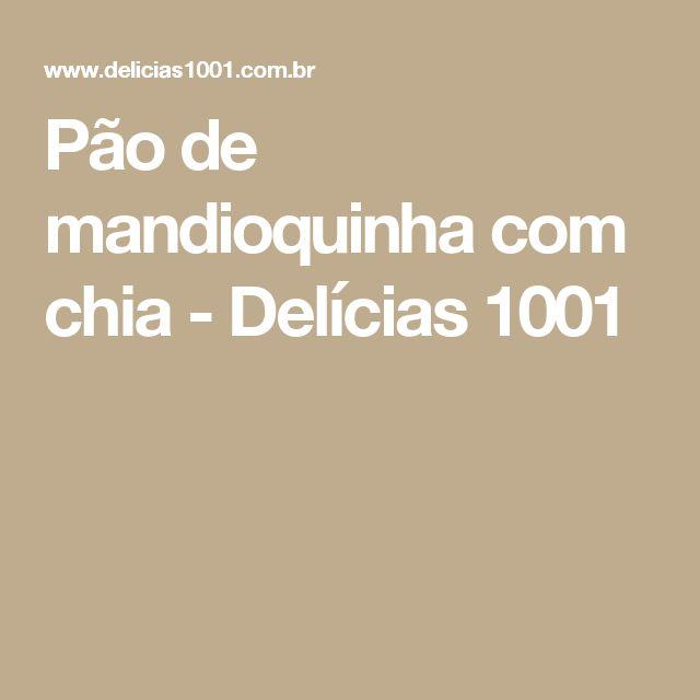 Pão de mandioquinha com chia - Delícias 1001