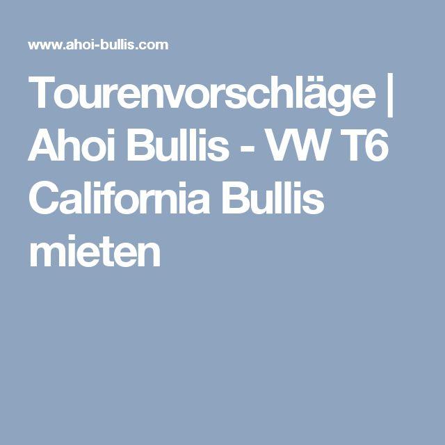 Tourenvorschläge | Ahoi Bullis - VW T6 California Bullis mieten