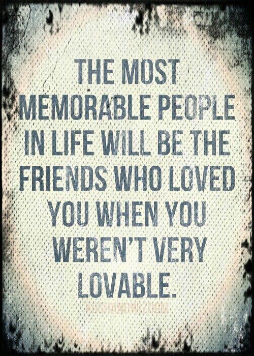 The most memorable people. true friends