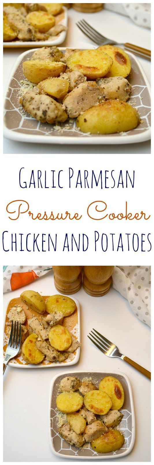 Mouthwatering pressure cooker recipe for Garlic Parmesan Chicken and Potatoes.
