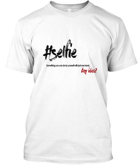 Selfie Tee White T-Shirt Front