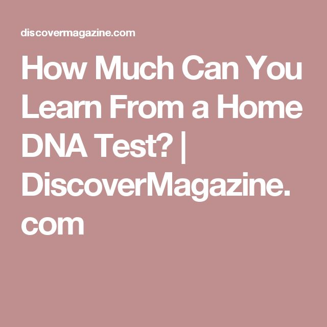 How Much Can You Learn From a Home DNA Test? | DiscoverMagazine.com