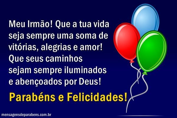 Parabéns pelo seu dia, te desejo um feliz aniversário, veja a mensagem que estou te enviando.