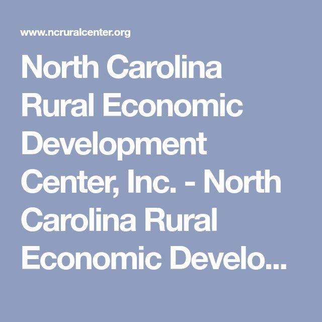 North Carolina Rural Economic Development Center, Inc. - North Carolina Rural Economic Development Center, Inc.