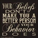 "so so so true! ""Your beliefs don't make you a batter person,"