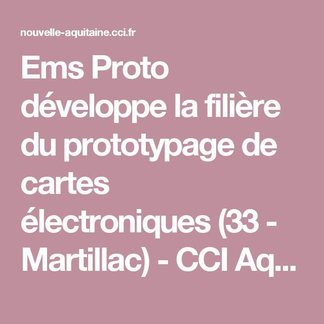 Ems Proto développe la filière du prototypage de cartes électroniques (33 - Martillac) - CCI Aquitaine