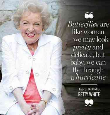 """""""It's your outlook on life that counts."""" - Betty White"""