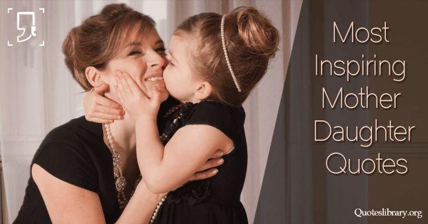 most inspiring mother daughter quotes mother daughter. Black Bedroom Furniture Sets. Home Design Ideas