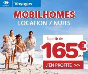 Carrefour Voyages : location de 7 nuits en mobil-home à partir de 165 euros (voire moins) | Maxi Bons Plans