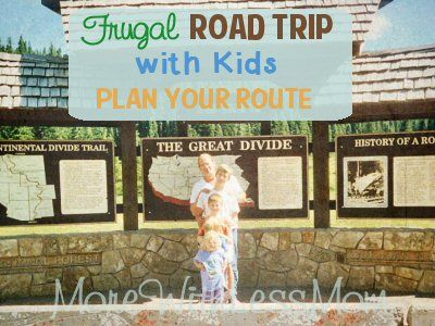 Frugal Road Trip with Kids – Plan Your Route from The More With Less Mom This is a series of articles on how to survive a road trip with four kids, including a toddler and a preschooler, from a frugal mom who has done it on the cheap many times. Chock full of 244 fantabulous tips for your long car trip! #roadtrip #kids  from TheMoreWithLessMom.com