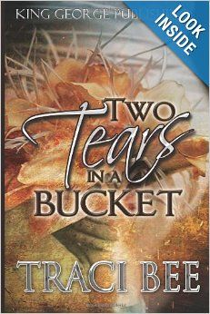 Two Tears in a Bucket by Traci Bee.  Cover image from amazon.com.  Click the cover image to check out or request the Douglass Branch Urban Fiction kindle.