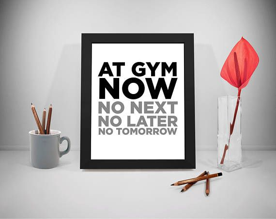 At The Gym Now Quote Printable Gym Quote Fitness Motivation