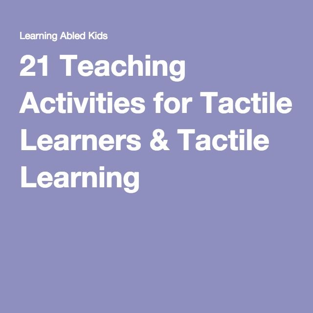 21 Teaching Activities for Tactile Learners & Tactile Learning