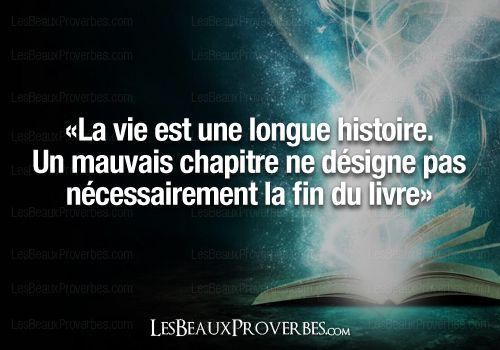 La vie est une longue histoire.  Un mauvais chapitre ne designe pas nécessairement la fin du livre.