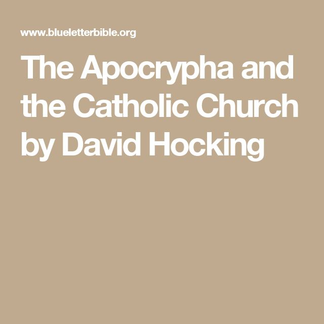 The Apocrypha and the Catholic Church by David Hocking