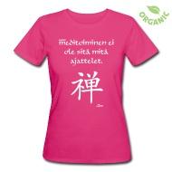 Meditointi ei ole sitä mitä ajattelet! T-paidat ~ Naisten luonnonmukainen t-paita ~ Tuotenumero 24590872