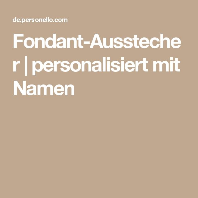 Fondant-Ausstecher | personalisiert mit Namen