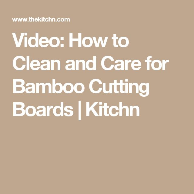 Video: How to Clean and Care for Bamboo Cutting Boards | Kitchn