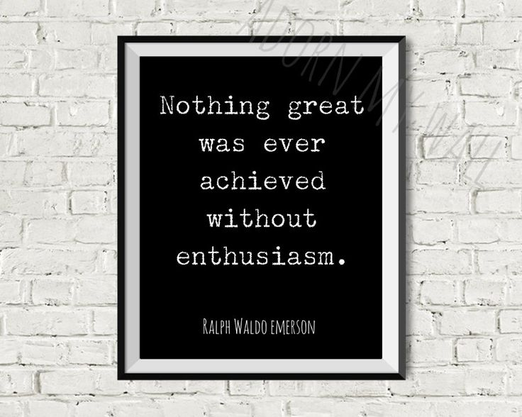 Nothing great was ever achieved without enthusiasm Ralph Waldo Emerson quote wall art Black and white instant download printable (2.92 GBP) by AdornMyWall