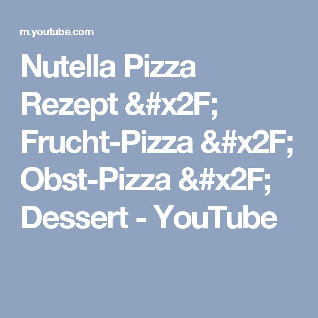 Nutella Pizza Rezept / Frucht-Pizza / Obst-Pizza / Dessert - YouTube