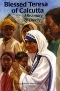 ENCOUNTER THE SAINTS BLESSED TERESA OF CALCUTTA Missionary of Charity