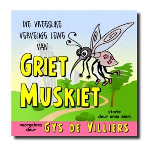 Griet Muskiet. Luister CD voorgelees deur Gys de Villiers. R95 #afrikaans #kinderstories #luisterstories