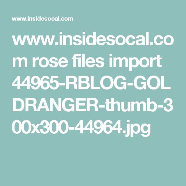www.insidesocal.com rose files import 44965-RBLOG-GOLDRANGER-thumb-300x300-44964.jpg