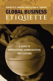 Martin, Jeanette S. ; Chaney, Lillian H.: Global business etiquette : a guide to international communication and customs