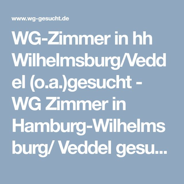 WG-Zimmer in hh Wilhelmsburg/Veddel (o.a.)gesucht - WG Zimmer in Hamburg-Wilhelmsburg/ Veddel gesucht - WG-Gesucht.de