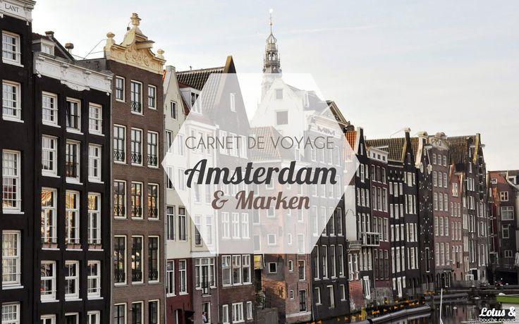 Carnet de Voyage : Amsterdam, Marken et Volendam #voyages #hollande #travel #decouverte