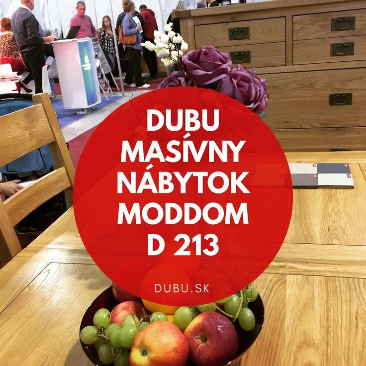 Dubu nábytok na výstave Moddom 2017 v Inchebe Bratislava D213. Posledný deň pre získanie lukratívnej cenovej ponuky pre priameho zákazníka.