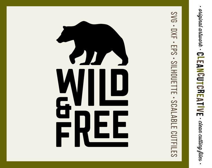 Wild   Free Quote with Bear SVG files sayings   SVG DXF eps png   t shirt  design   Cricut   Silhouette Cameo   clean cutting commercial use. 17 Best images about Inspire Quotes Sayings SVG DXF cut files for