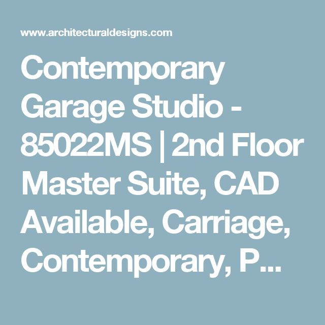 Contemporary Garage Studio - 85022MS | 2nd Floor Master Suite, CAD Available, Carriage, Contemporary, PDF | Architectural Designs