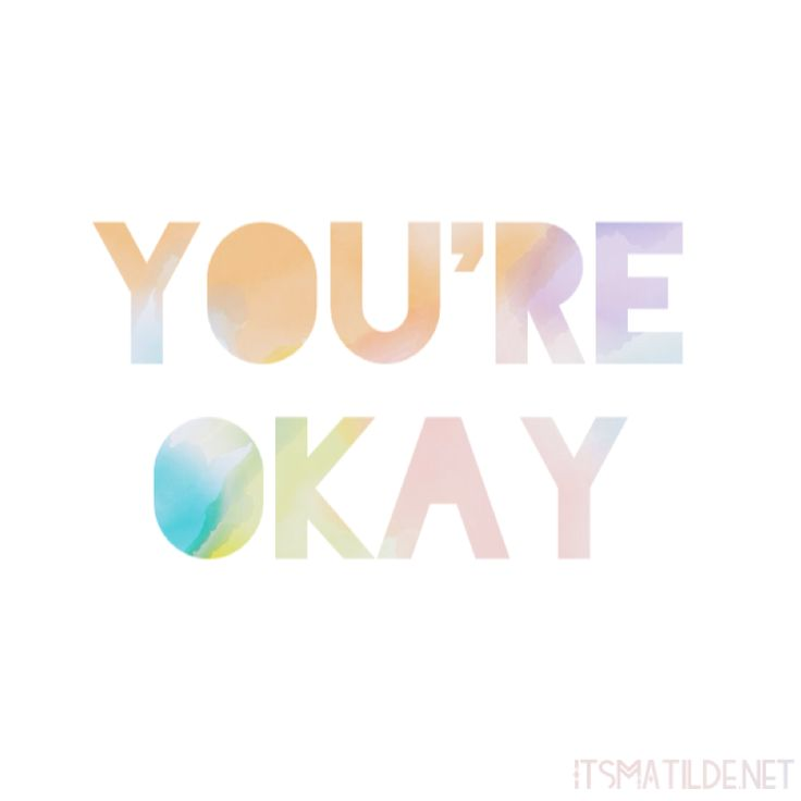 You're Okay - inspiration Quotes and Mantras