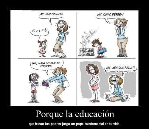 Educacion... empieza por casa no?