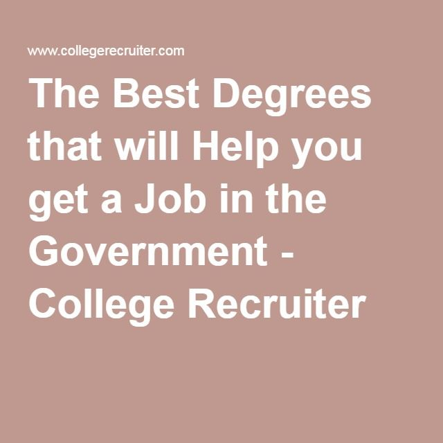 The Best Degrees that will Help you get a Job in the Government