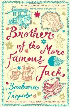 ENGLAND |  Brother of the More Famous Jack is Barbara Trapido's highly acclaimed and much loved debut; a book that redefined the coming-of-age novel.