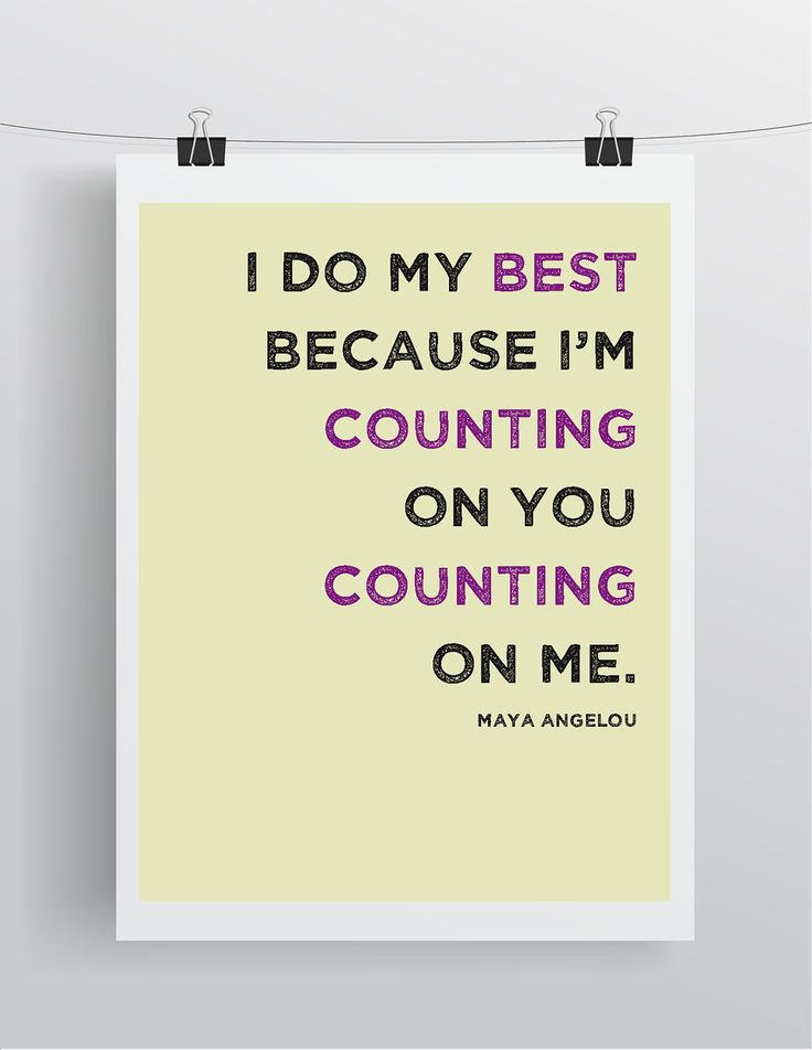 """I do my best because I'm counting on you counting on me. - Maya Angelou Quote - Art Print - 8.5"""" x 11"""""""