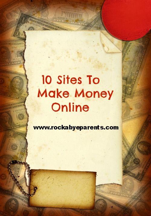 10 Sites To Make Money Online - rockabyeparents.com