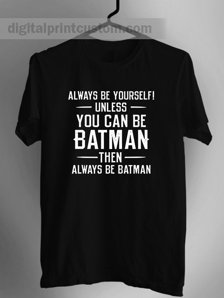 Batman Always Be Yourself Quotes Unisex T Shirt  #batmanquotes #batman #joker #batmantshirt #mentshirts #batmanbeyourself #imnotbatman