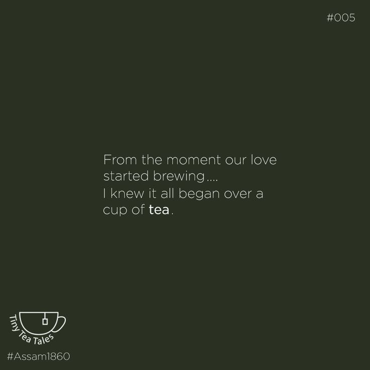 Love, actually over a cuppa. We call it the 'Tea moment' #Assam1860 #Tea #GardenFresh #TeaAsItShouldBe Inspiration : Terribly Tiny Tales