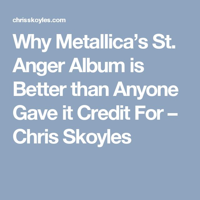 Why Metallica's St. Anger Album is Better than Anyone Gave it Credit For – Chris Skoyles